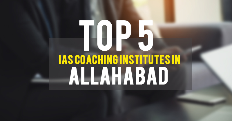 top 5 ias coaching in allahabad