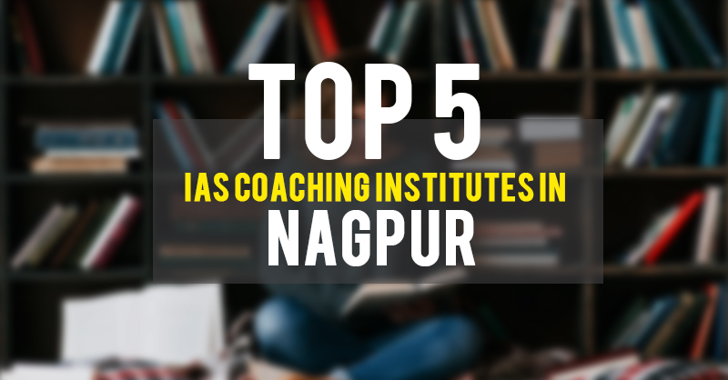 Feature- IAS Coaching Institutes in Nagpur