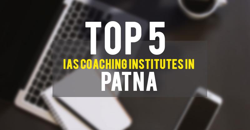 IAS Coaching Institutes in Patna