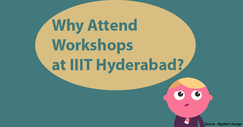 Why Attend IIT Hyderabad Workshops?