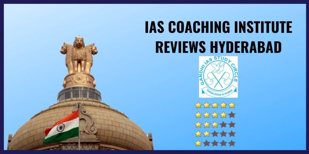 Reviews on IAS Coaching in hyderabad