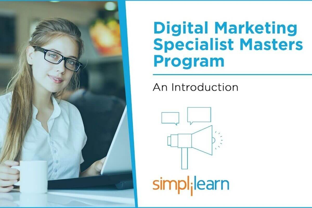 Simplilearn 's Digital Marketing Specialist Masters Program
