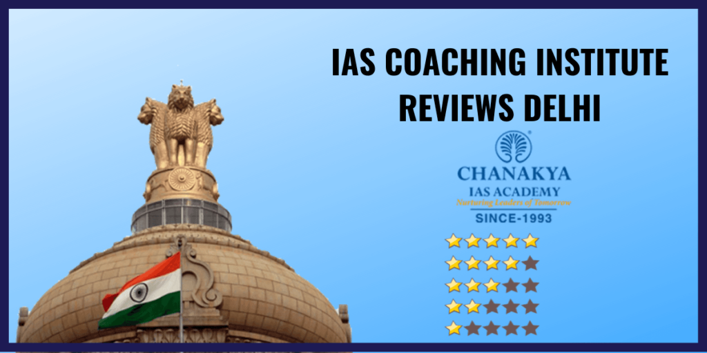 chanakya ias academy review ias coaching in delhi