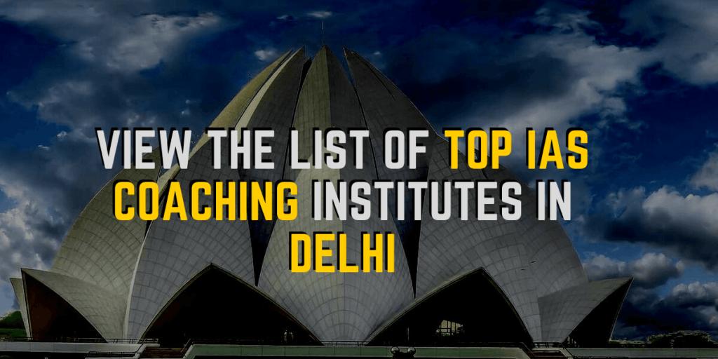 list of top ias coaching institutes in delhi
