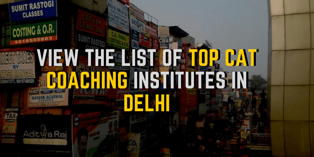 View the list of top cat coaching in delhi