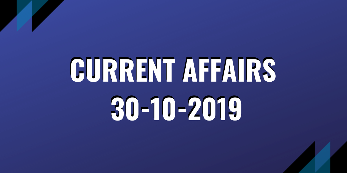 ias coaching current affairs 30-10-2019