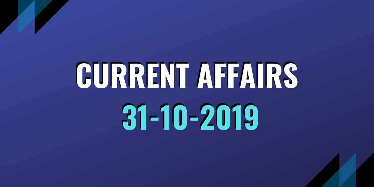 ias coaching current affairs 31-10-2019