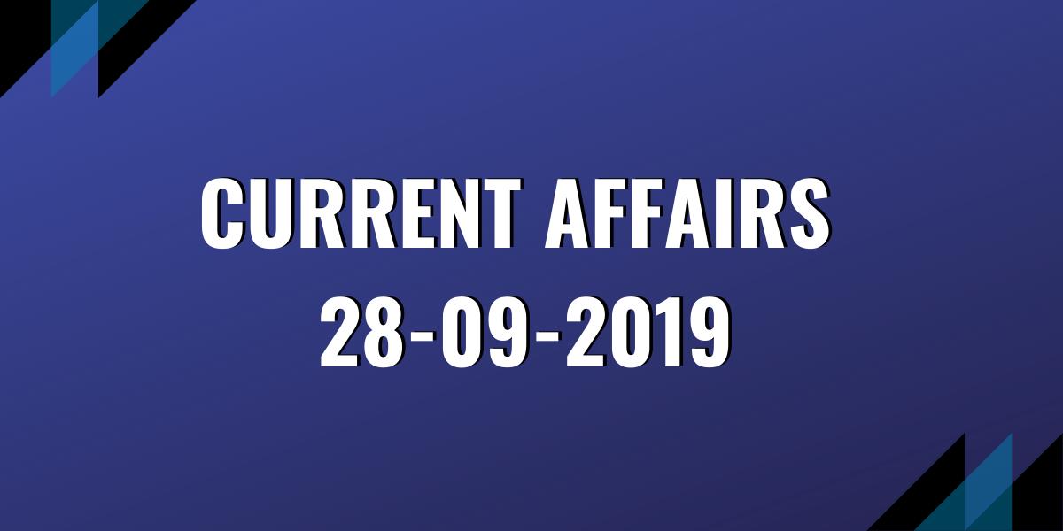 upsc exam current affairs 28-09-2019