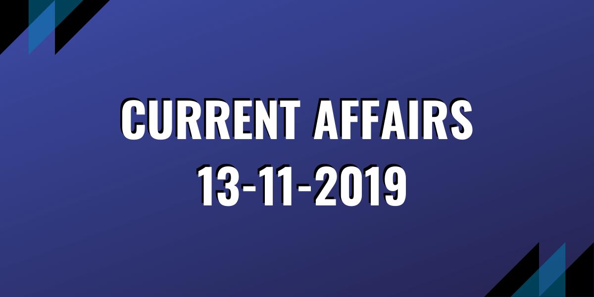 ias coaching current affairs 13-11-2019