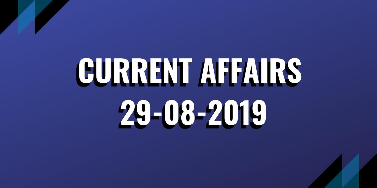 Current-Affairs-29-08-2019