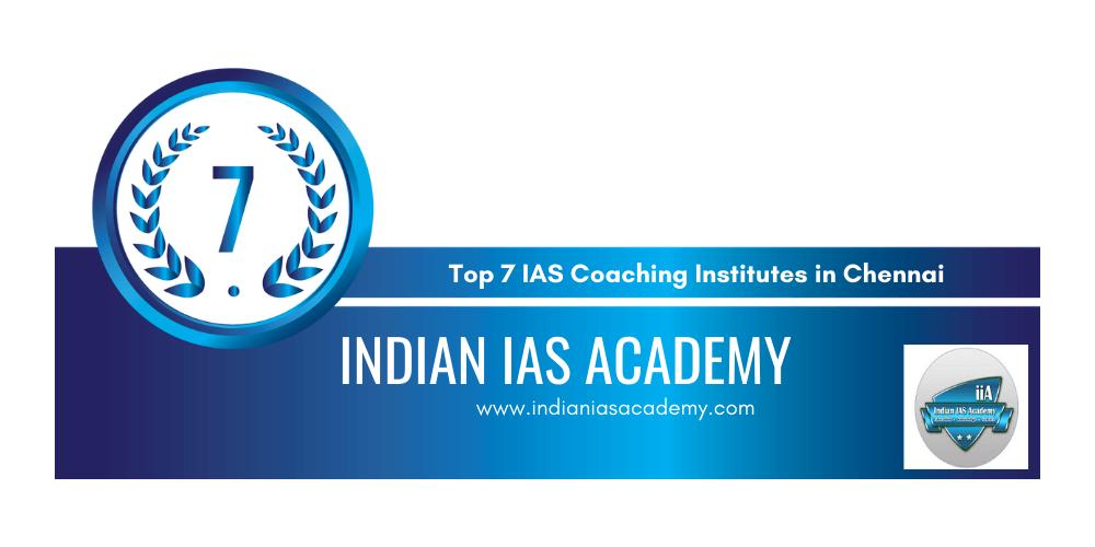 rank 7 ias coaching institutes in chennai