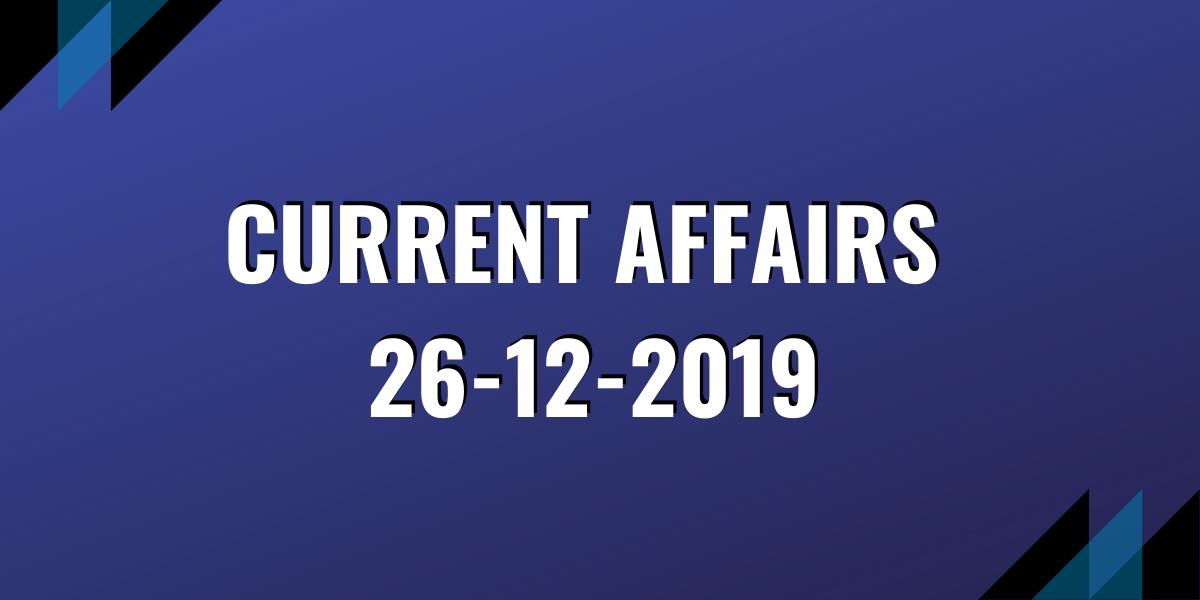 upsc exam current affairs 26-12-2019