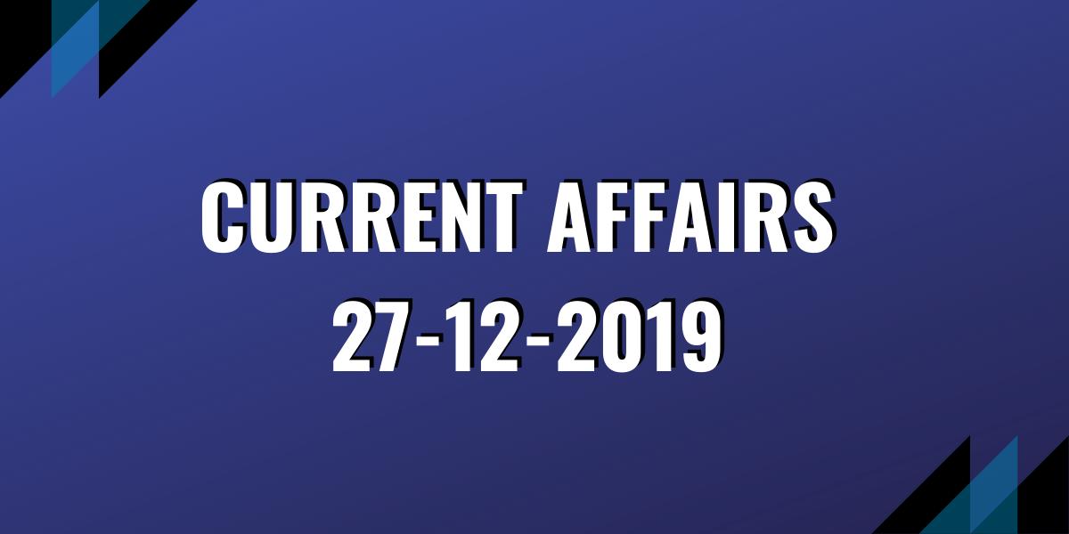 upsc exam current affairs 27-12-2019