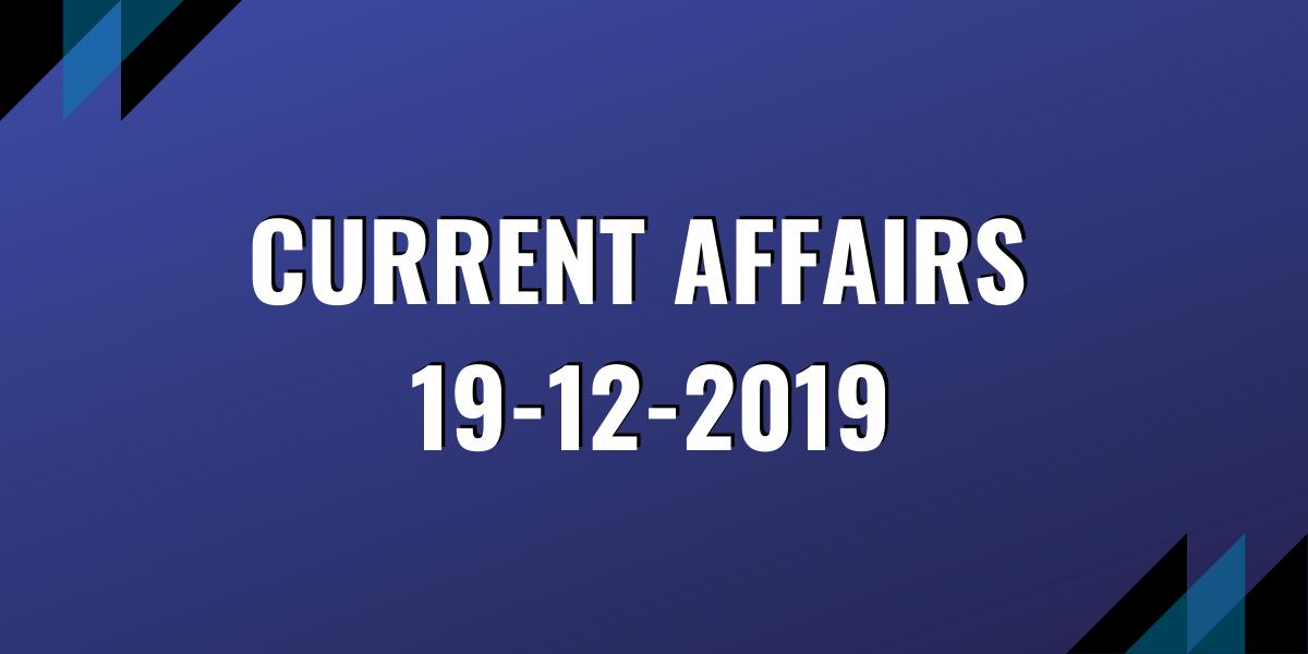 upsc exam current affairs 19-12-2019