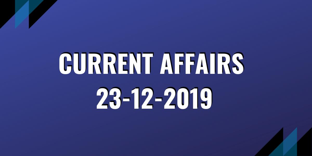 upsc exam current affairs 23-12-2019