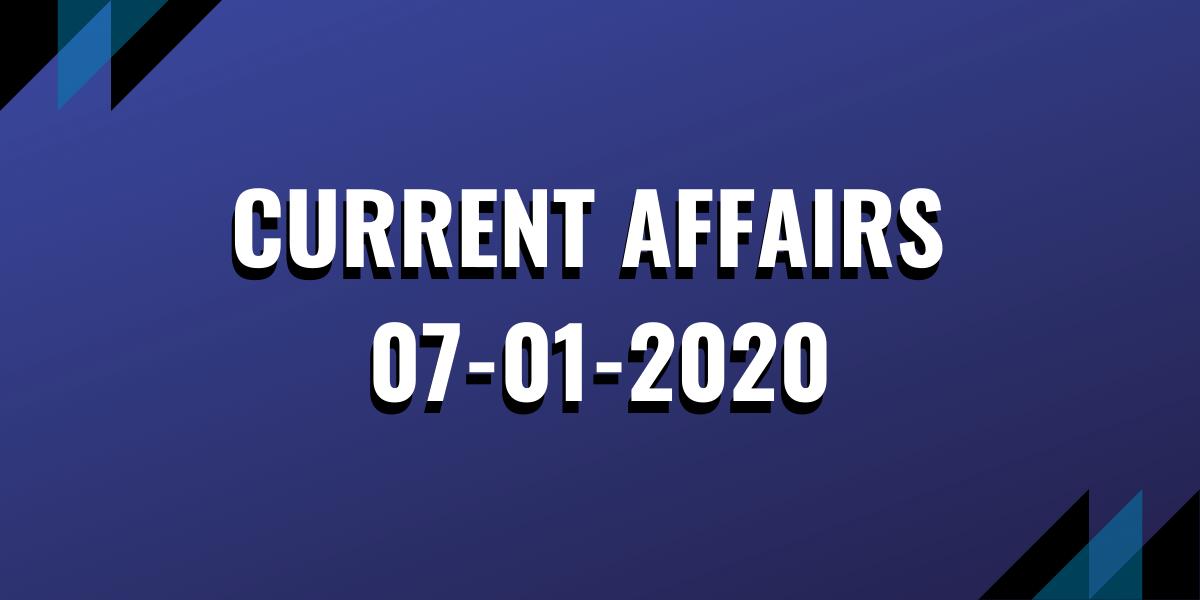 upsc exam current affairs 07-01-2020