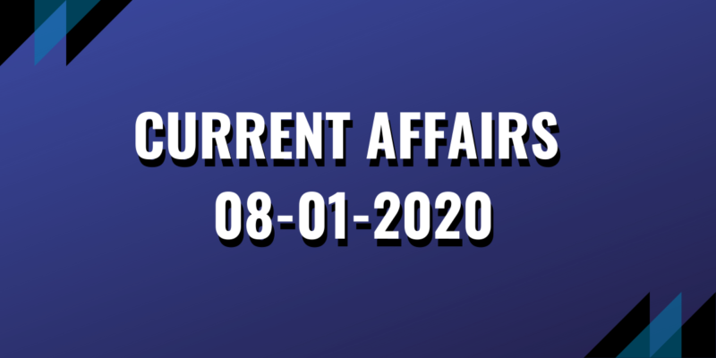 upsc exam current affairs 08-01-2020