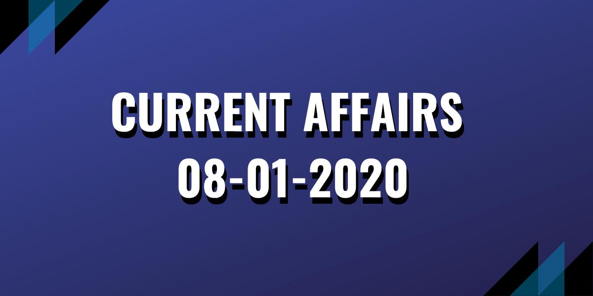 upsc exam current affairs 08-01-2020