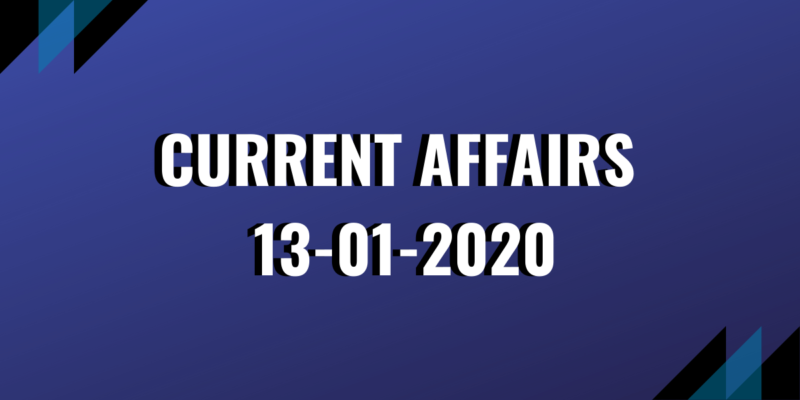 upsc exam current affairs 13-01-2020
