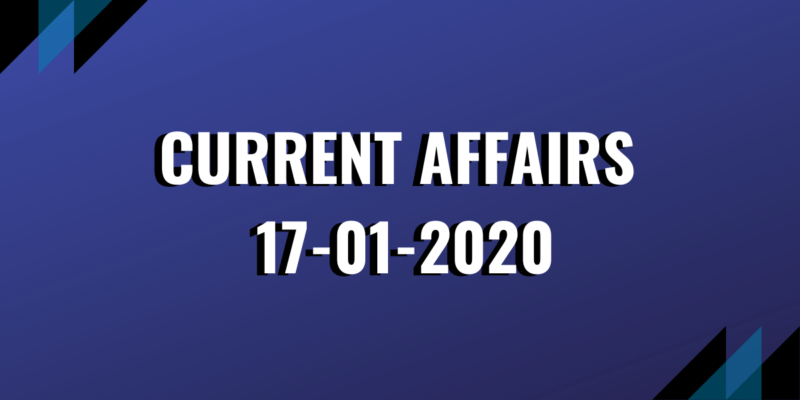 upsc exam current affairs 17-01-2020