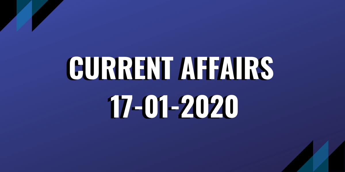 upsc exam current affairs 17-01-2020