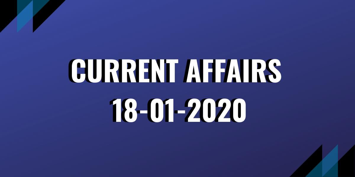 upsc exam current affairs 18-01-2020