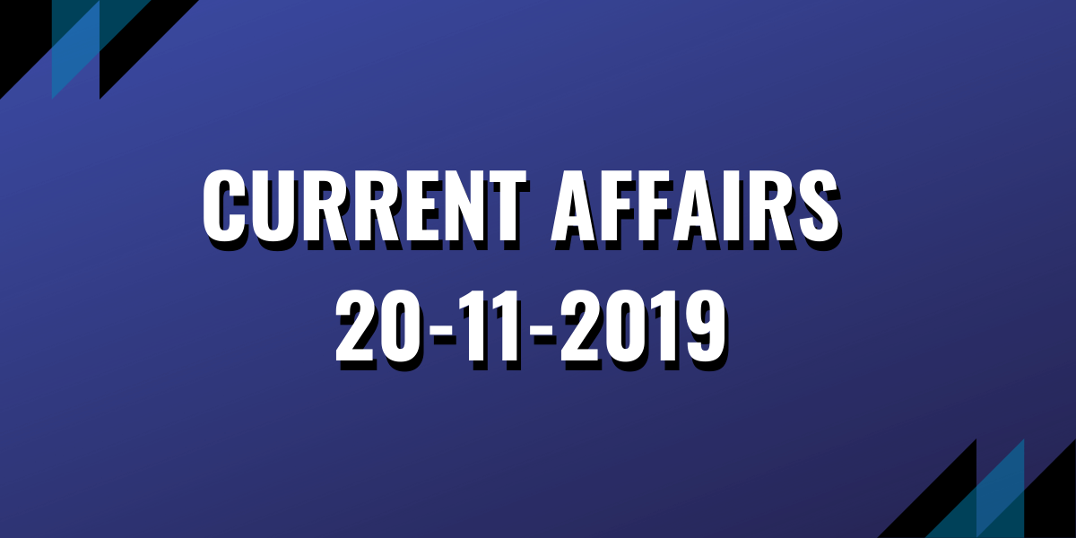 upsc exam current affairs 20-11-2019