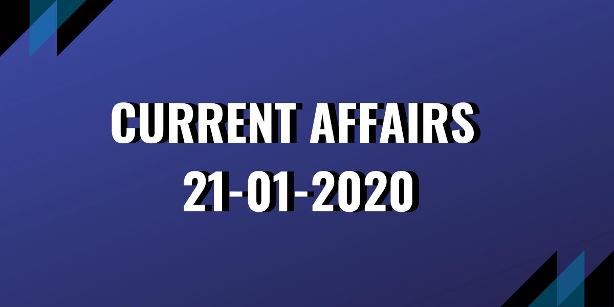 upsc exam current affairs 21-01-2020