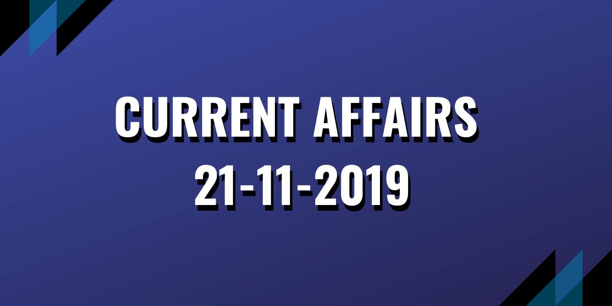 upsc exam current affairs 21-11-2019