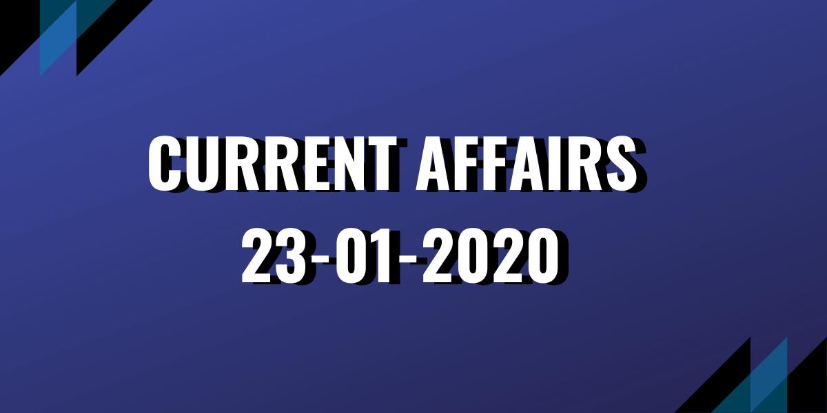 upsc exam current affairs 23-01-2020