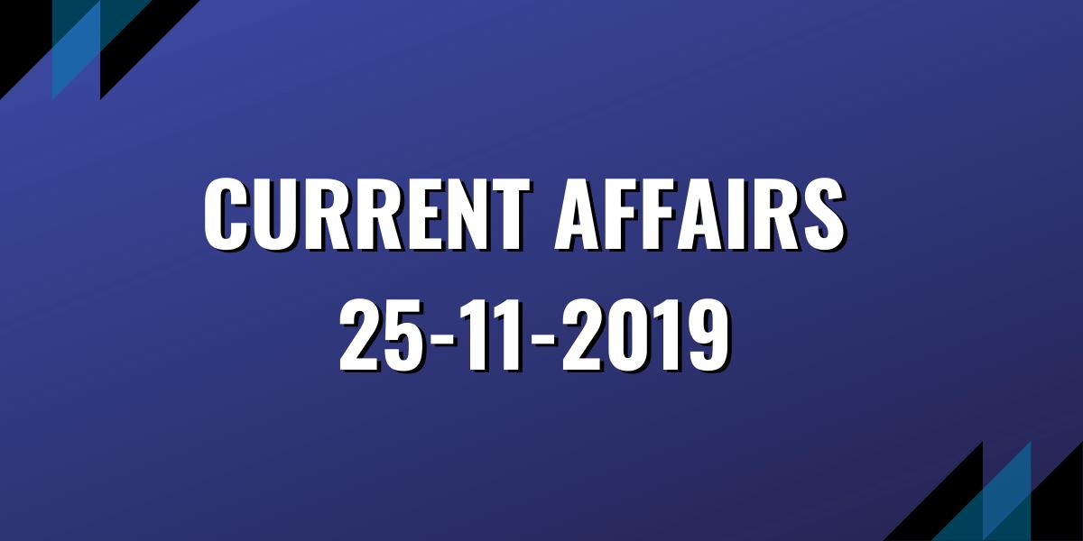 upsc exam current affairs 25-11-2019