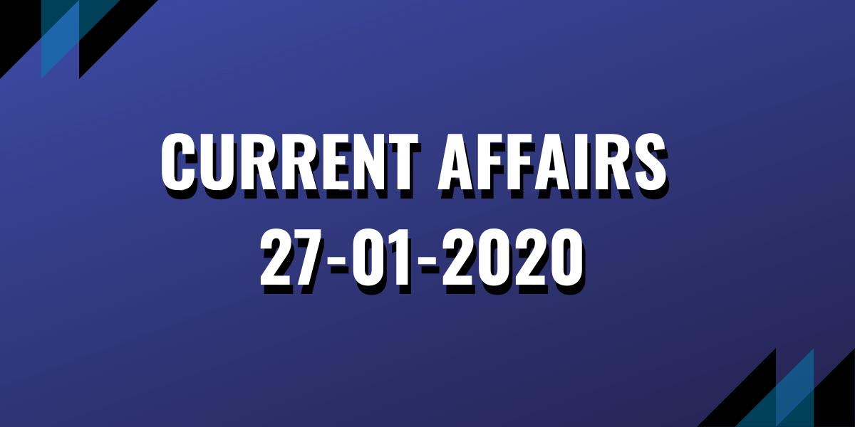 upsc exam current affairs 27-01-2020