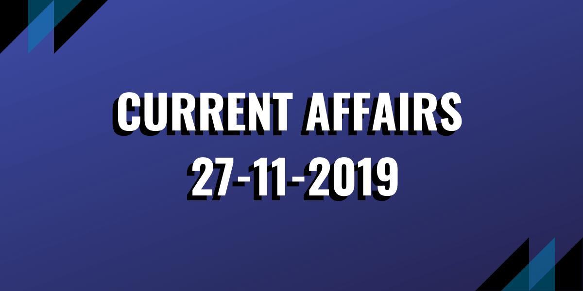 upsc exam current affairs 27-11-2019