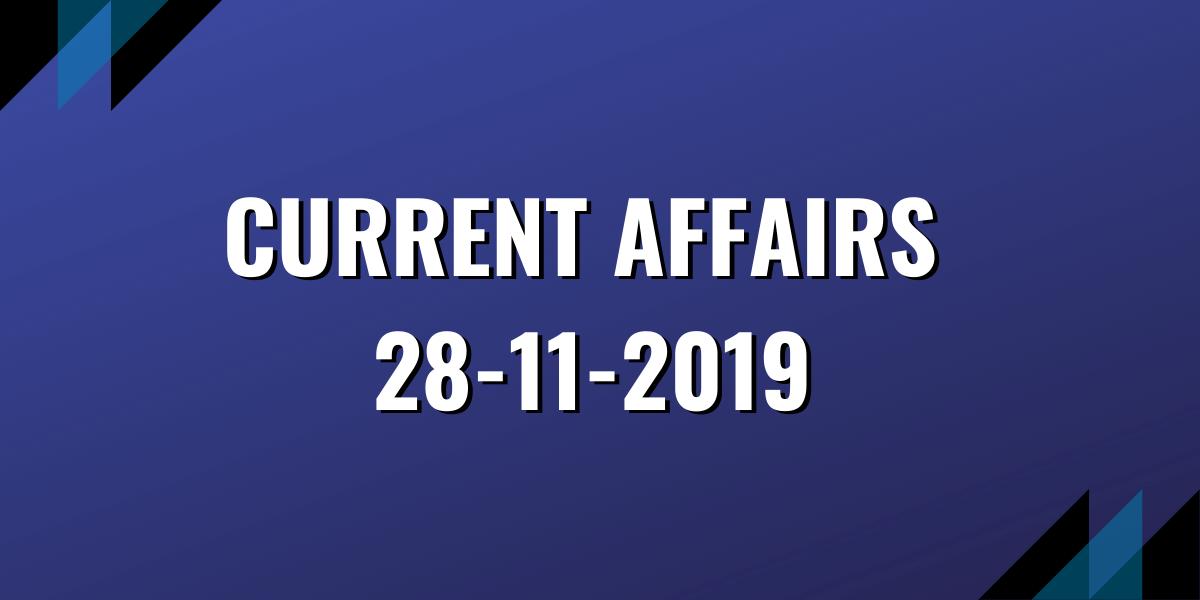 upsc exam current affairs 28-11-2019