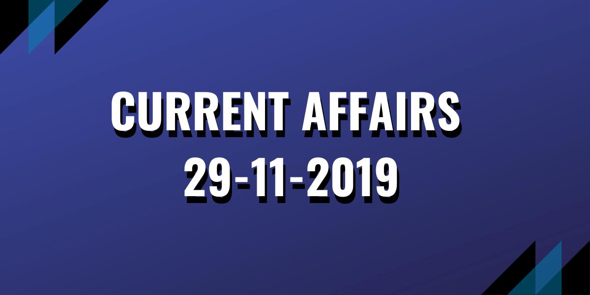 upsc exam current affairs 29-11-2019