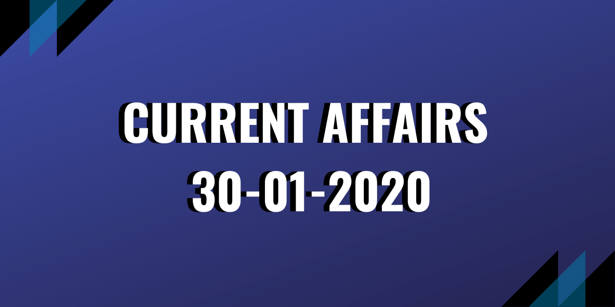 upsc exam current affairs 30-01-2020