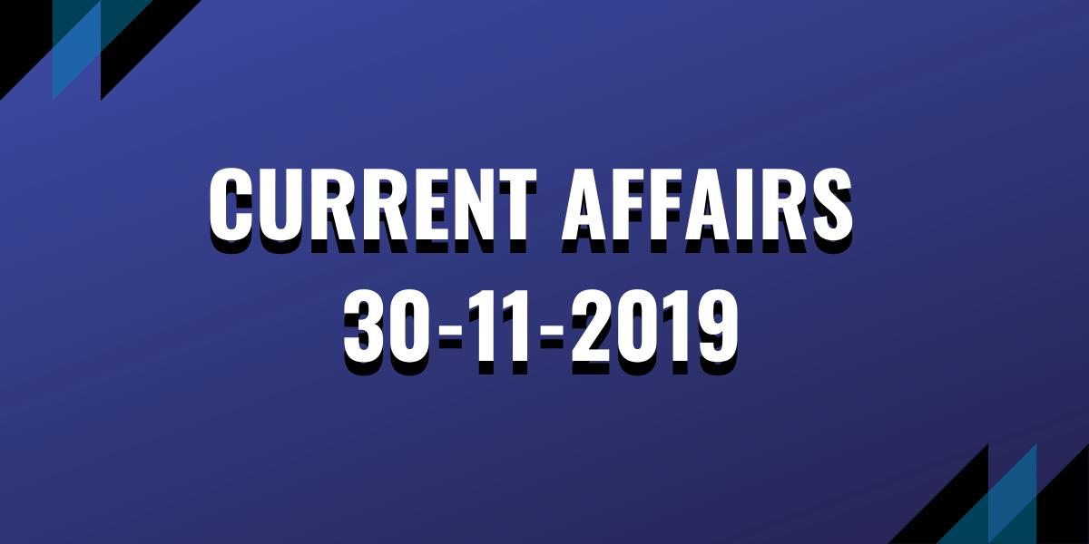 upsc exam current affairs 30-11-2019