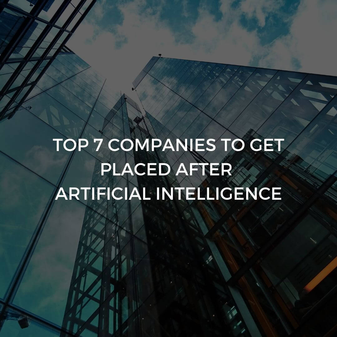 Top 7 Companies to Get Place After AI