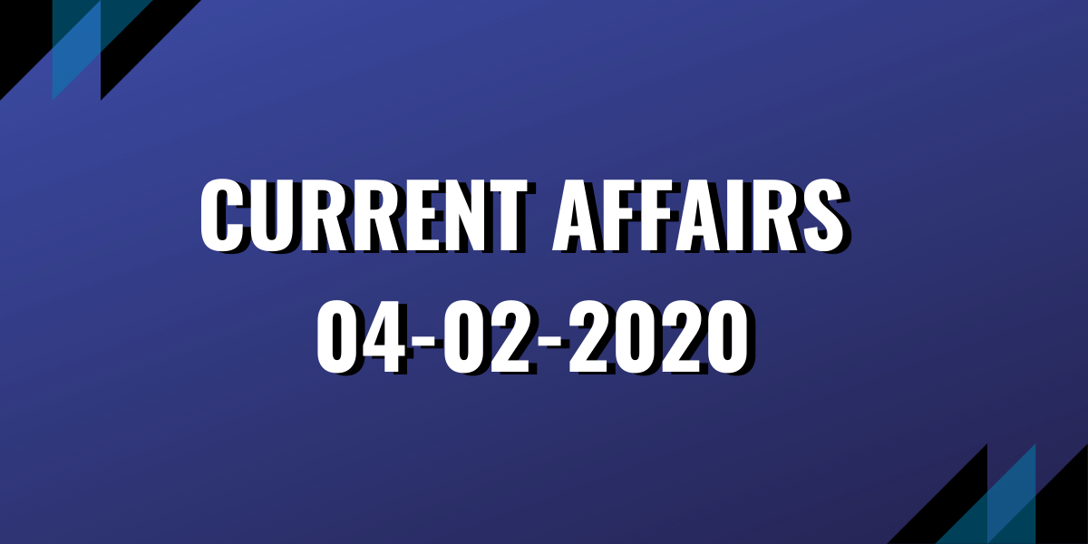 upsc exam current affairs 04-02-2020