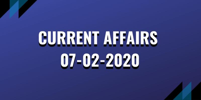 upsc exam current affairs 07-02-2020