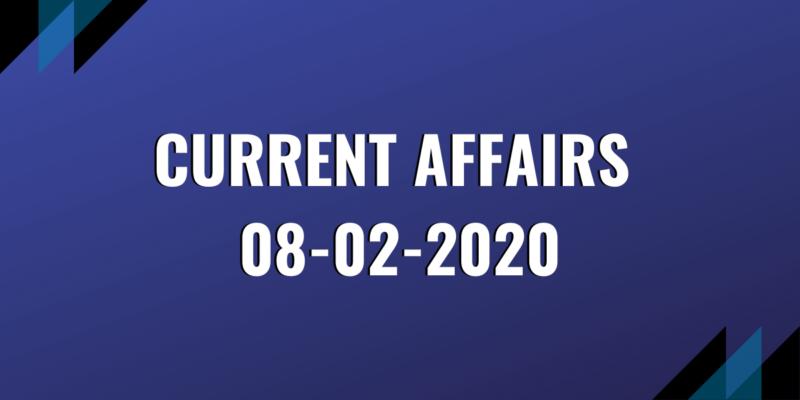 upsc exam current affairs 08-02-2020