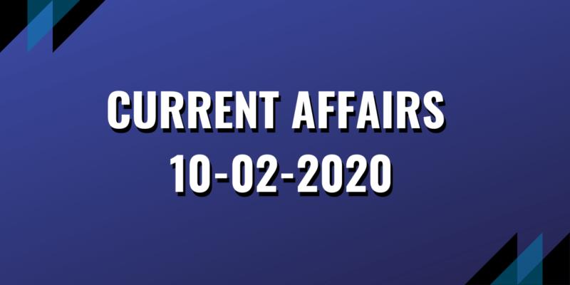 upsc exam current affairs 10-02-2020