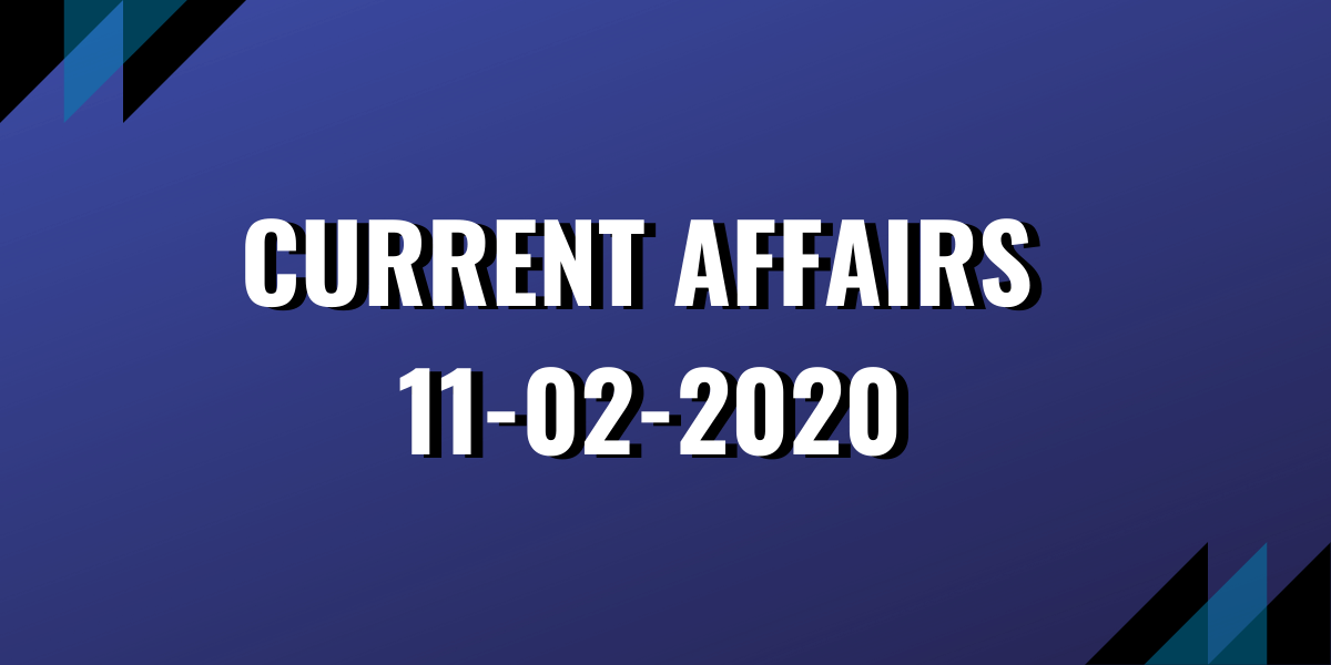 upsc exam current affairs 11-02-2020