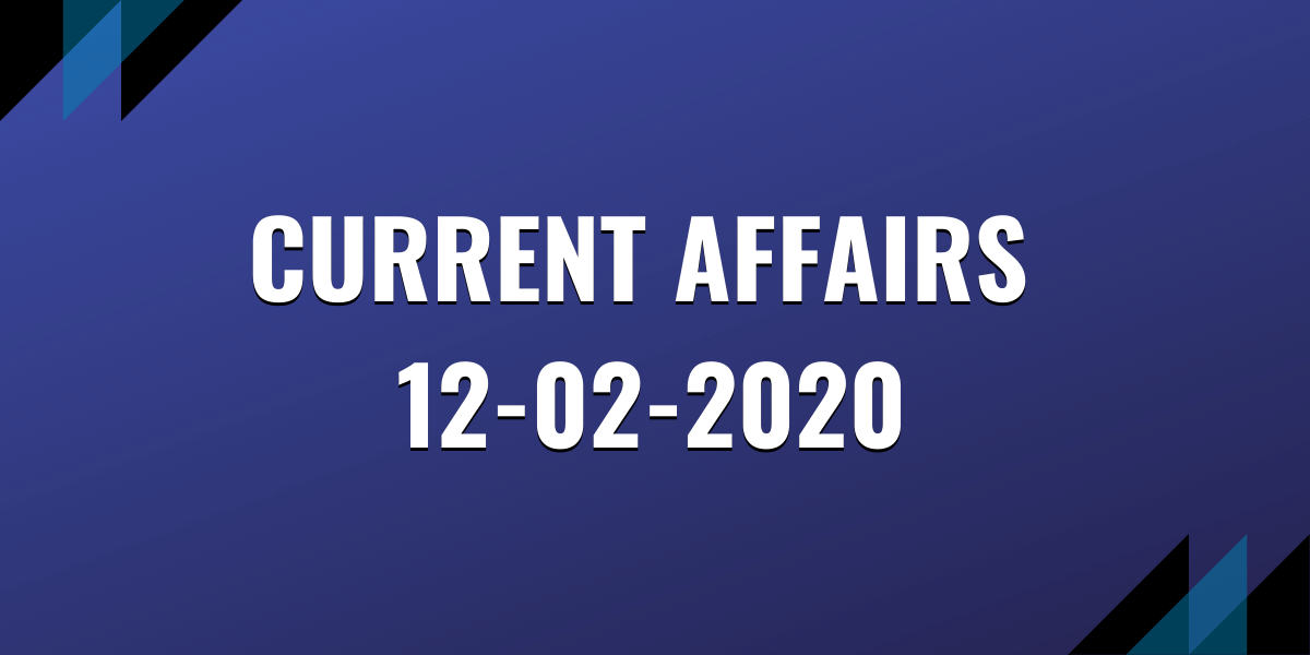 upsc exam current affairs 12-02-2020