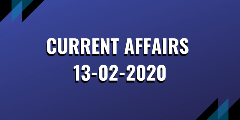 upsc exam current affairs 13-02-2020