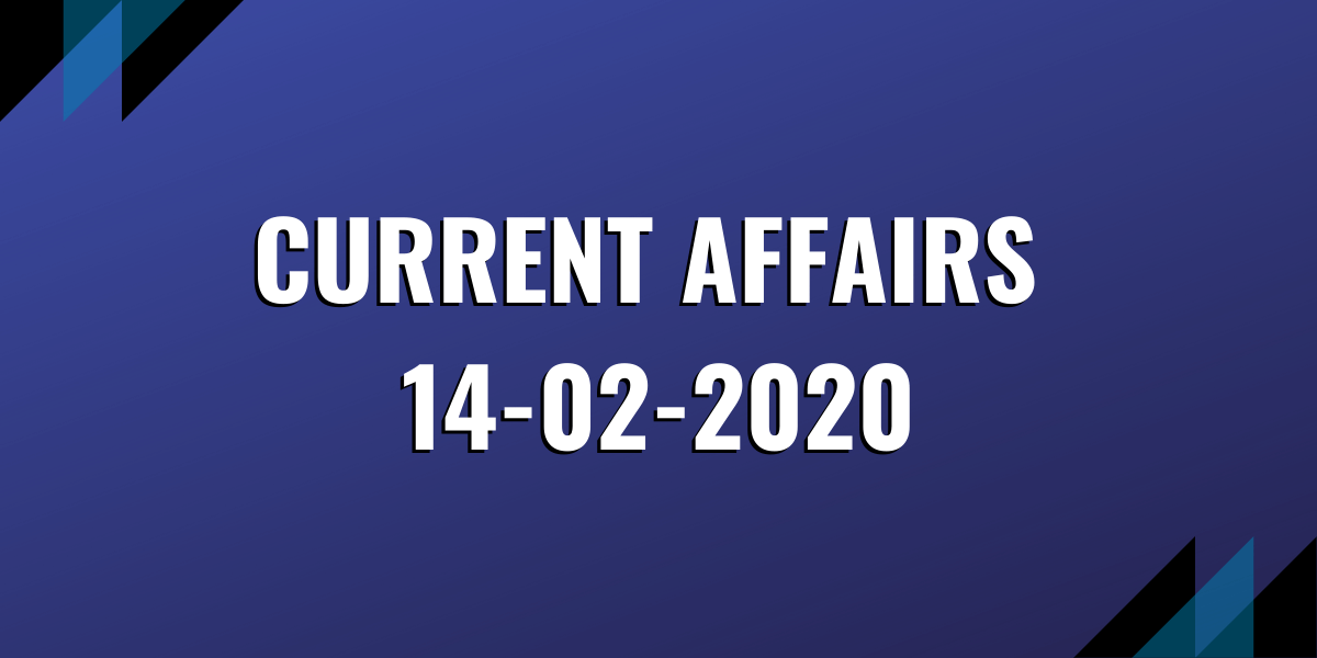 upsc exam current affairs 14-02-2020