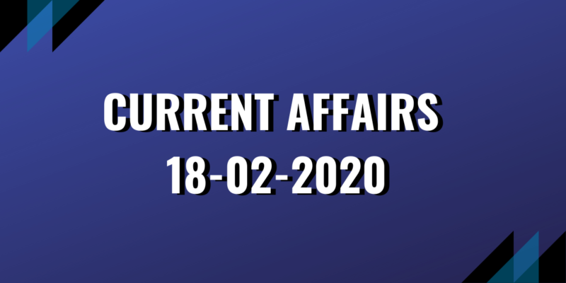 upsc exam current affairs 18-02-2020