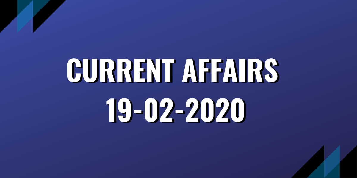 upsc exam current affairs 19-02-2020