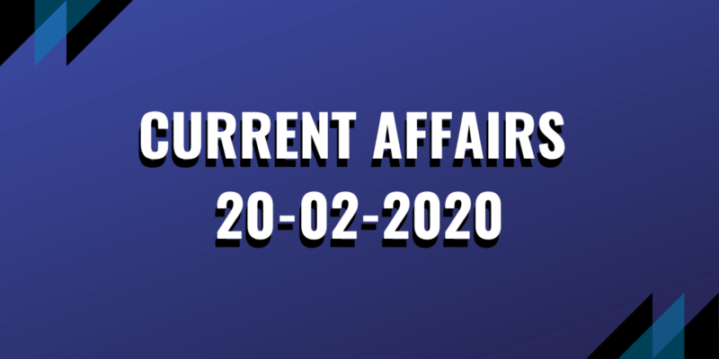 upsc exam current affairs 20-02-2020