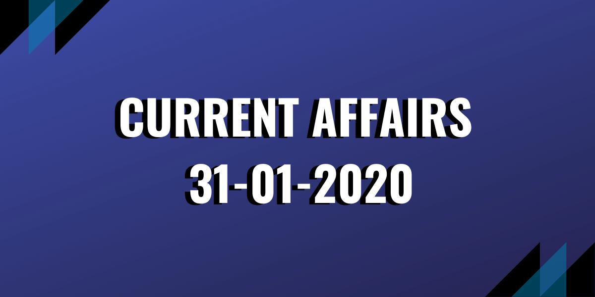 upsc exam current affairs 31-01-2020